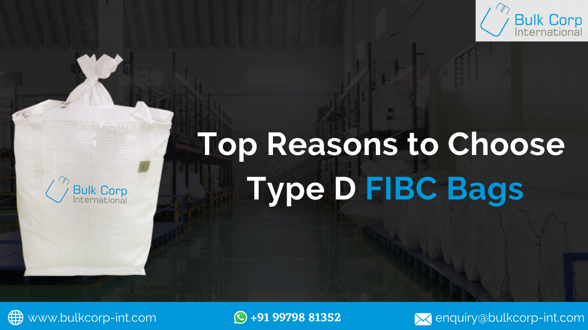 Top Reasons to Choose Type D FIBC Bags