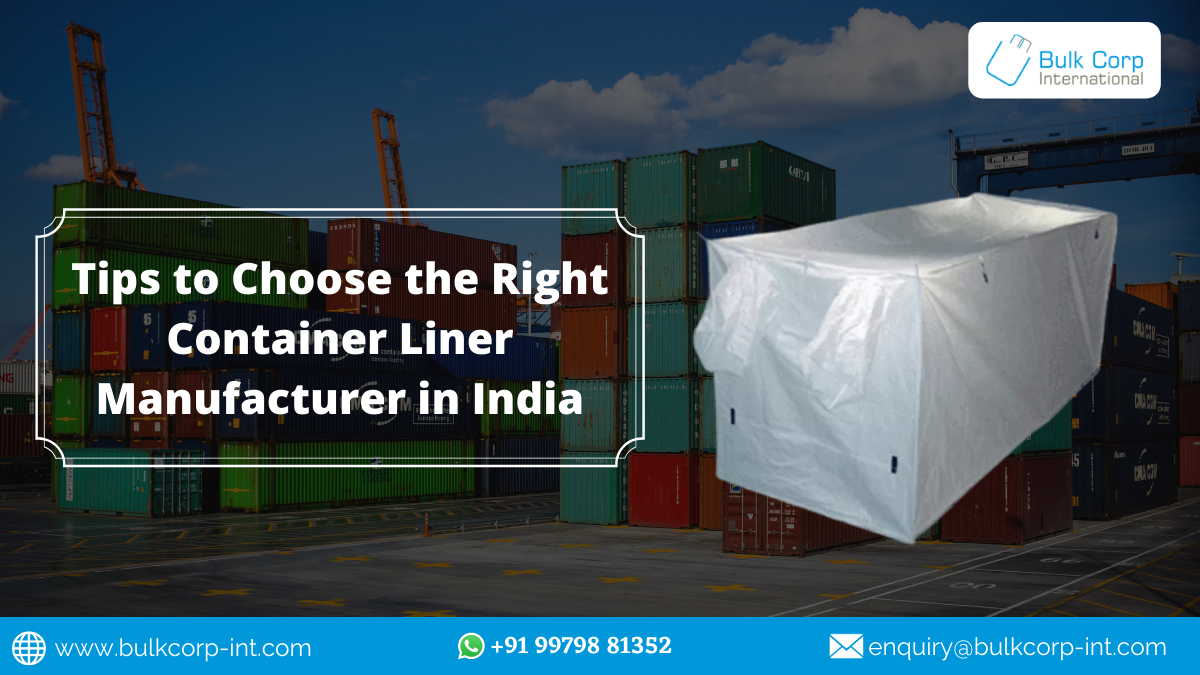 Tips to Choose the Right Container Liner Manufacturer in India