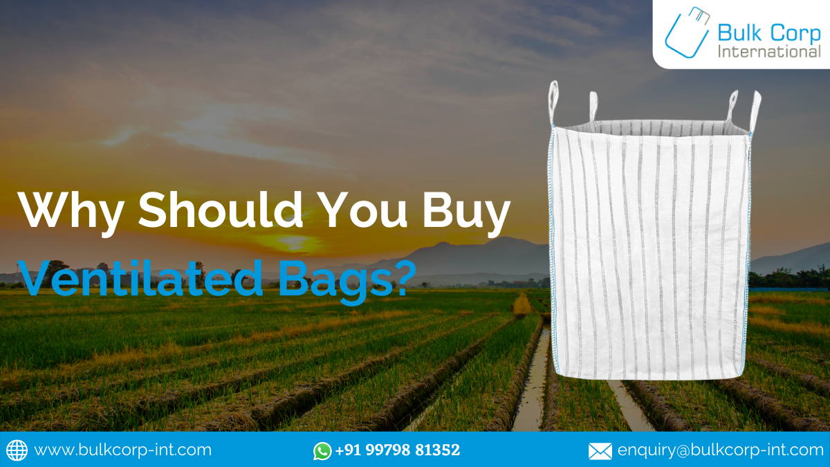 Why Should You Buy Ventilated Bags?